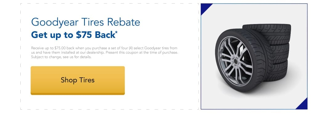 Get up to $75 back when you purchase 4 select Goodyear tires from us.