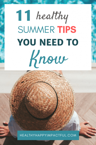 11 healthy summer tips you need to know. Habits and routines for a healthy lifestyle this summer. Ideas to treat your body well. #snacks #healthysummer #summer #health