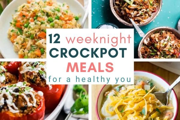 12 Weeknight Crockpot Meals For A Healthy You