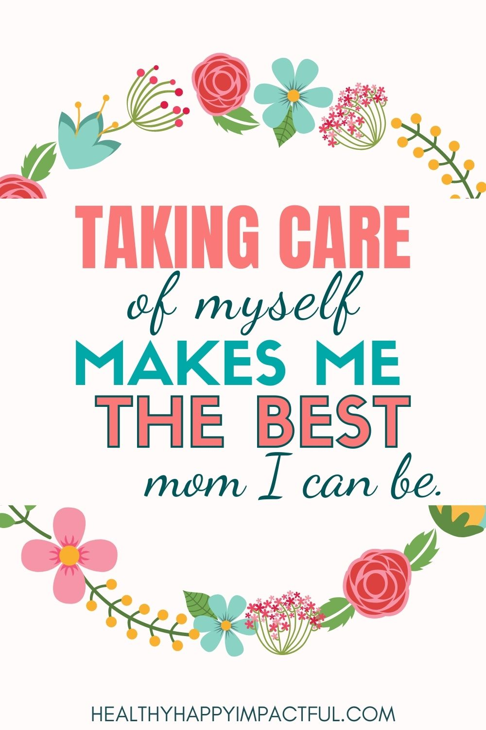 I am affirmations for female empowerment. Taking care of myself makes me the best mom I can be.