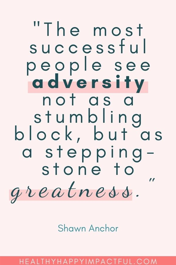 """""""The most successful people see adversity not as a stumbling block, but as a stepping-stone to greatness."""" - Shawn Anchor"""