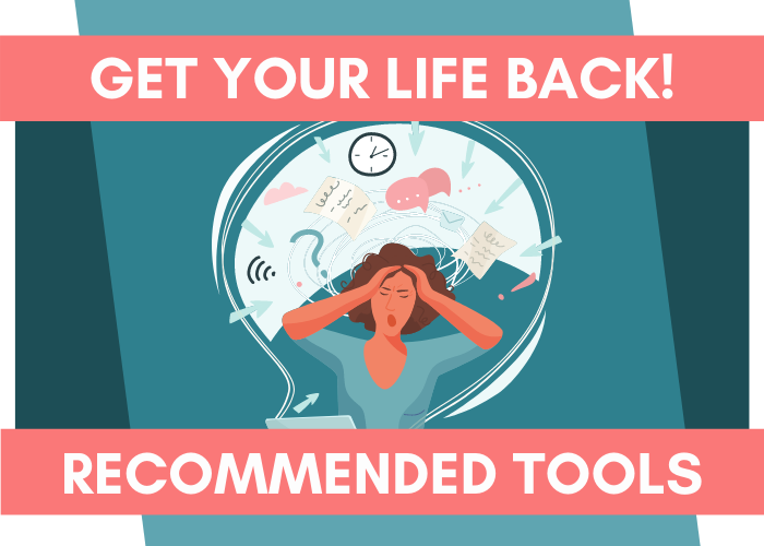 get your life back recommended tools