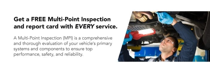 Get a FREE Multi-Point Inspection with EVERY service.