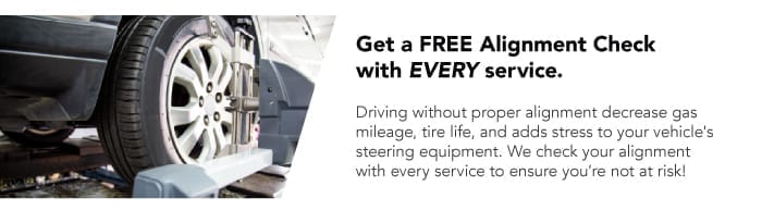Get a FREE Alignment Check with EVERY service.