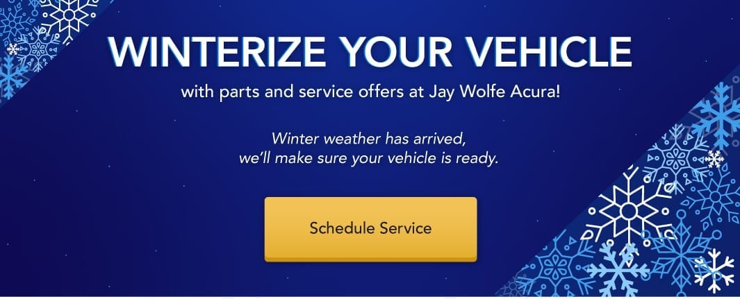 Winterize your vehicle with parts and service offers at Jay Wolfe Acura.
