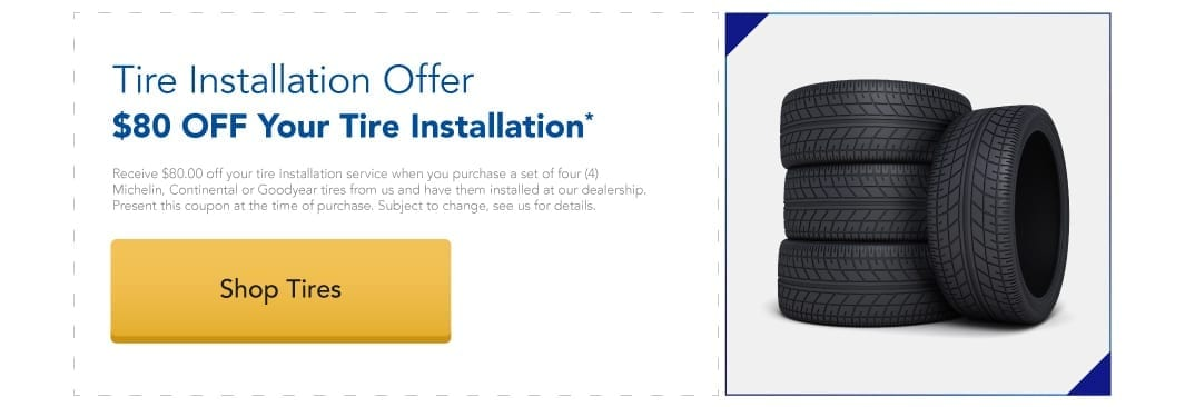 Tire Installation Offer - $80 off your tire installation