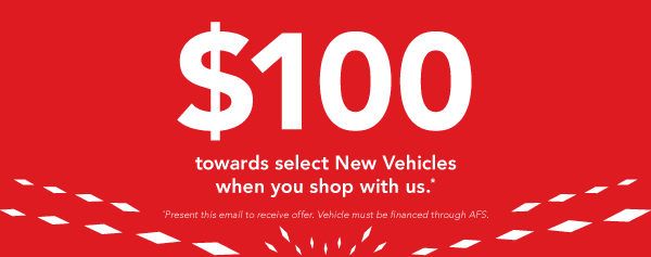 Receive $100 towards select New Vehicles when you shop with us.